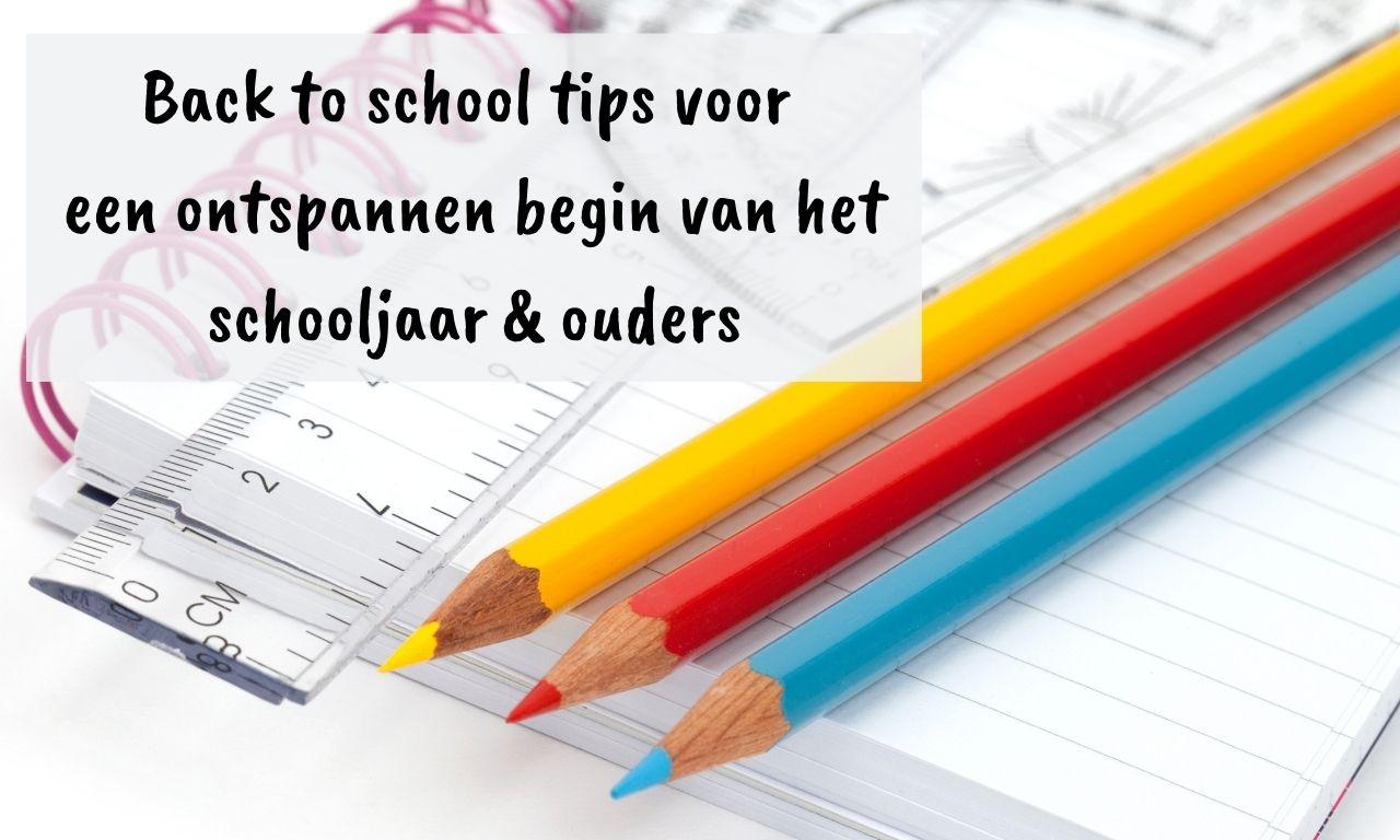back to school tips voor ouders voor een ontspannen begin van het schooljaar